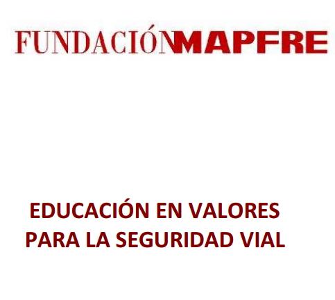 Educación en Valores para la Seguridad Vial. Entorno Familiar (Fundación Mapfre)